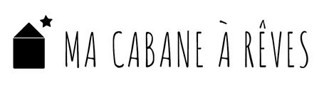 MA CABANE A REVES